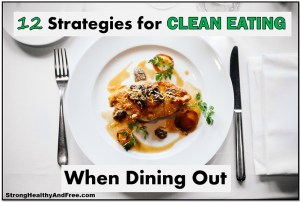 Here are 12 Simple strategies for eating clean when dining out so that you don't break your diet and continue with your fat loss progress! Read the articles at StrongHealthyAndFree.com