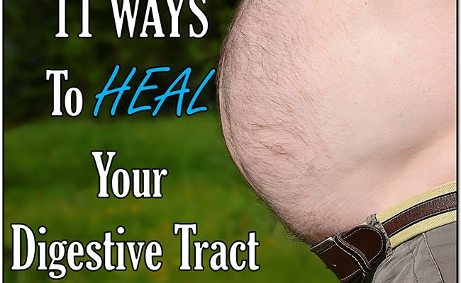 11 ways to heal your digestive tract for optimal health! #fixyourdigestion #health