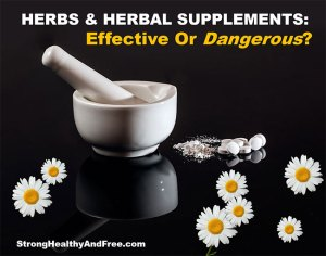 The truth about Herbs and Herbal supplements: effective or dangerous? #Herbs #supplements
