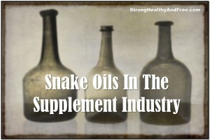 Learn about the snake oils in the #supplement industry and what do to #protect yourself!