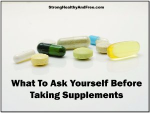 What to ask yourself before taking supplements for better results and optimal health! #supplements #health
