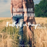 <p>Be joyful in hope, patient in affliction, faithful in prayer. #marriage</p>