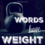 <p>Words have weight.  Every single one of them! #marriage </p>