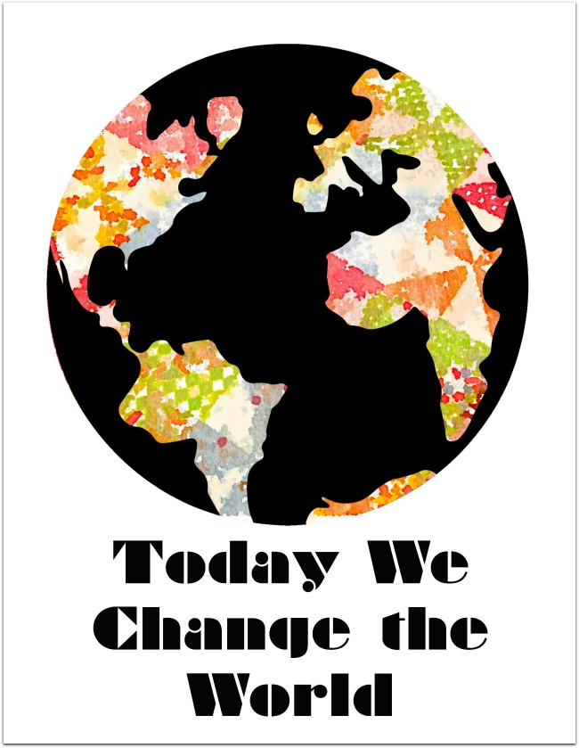 today we change the world