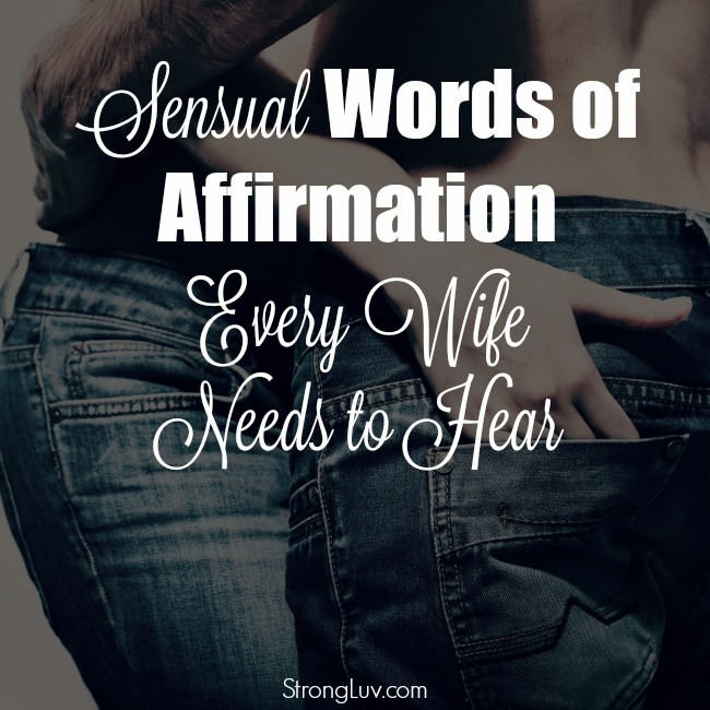 sensual words of affirmation for your wife