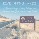 Family Road Trip – 13 Practical Ways to Stay Relaxed and Connected