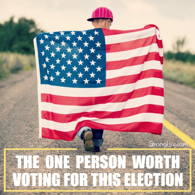 one person worth voting for this election