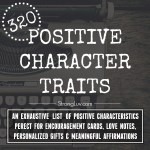 Exhaustive List of Positive Character Traits & The Secret to Meaningful Affirmation