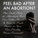 Feel Bad After Abortion?  The Pain of Abortion & How to Move Forward