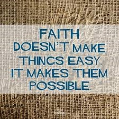 Faith nakes it Possible