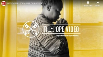 Pope Francis Prayer Intentions December 2020 - For a life of prayer