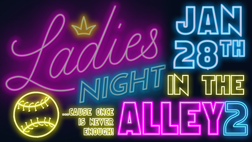 ST. THOMAS COED PRESENTS: LADIES NIGHT IN THE ALLEY 2- JANUARY 28TH