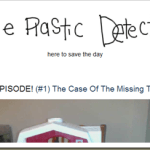 The Plastic Detectives Have Their Own Website