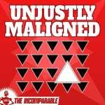 Unjustly Maligned