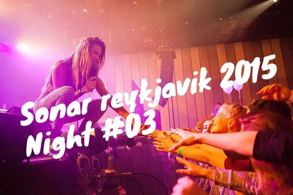 Final Night of 2015 Sonar Reykjavik Music Festival