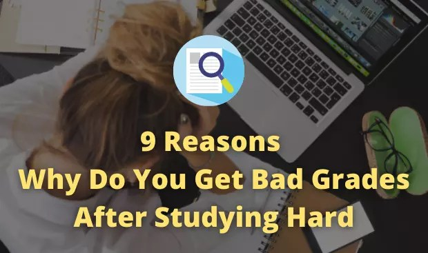 this image tells you the reasons for why do you get bad grades after studying hard