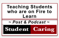 Teaching Students who are on Fire to Learn