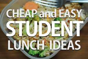 cheap and easy student lunch ideas