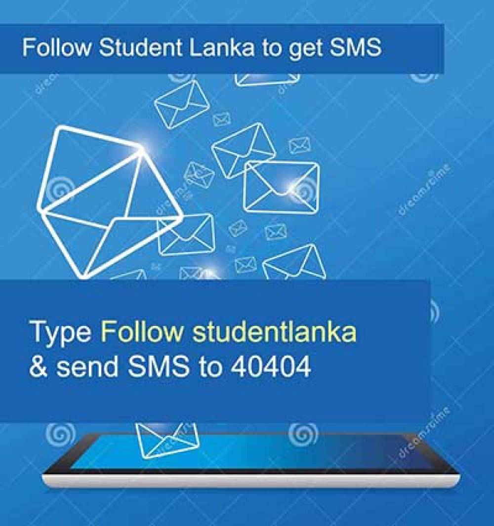 Type Follow studentlanka  & send SMS to 40404