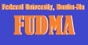 Federal University, Dustin-Ma -FUDMA Cut Off mark for all Courses