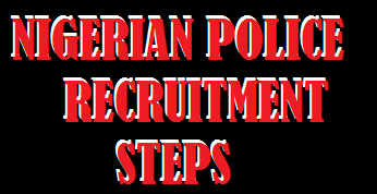 The Nigerian Police Recruitment application procedures and steps shown in image