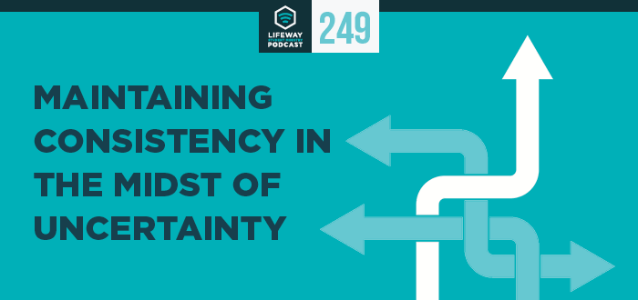 Episode 249: Maintaining Consistency in the Midst of Uncertainty