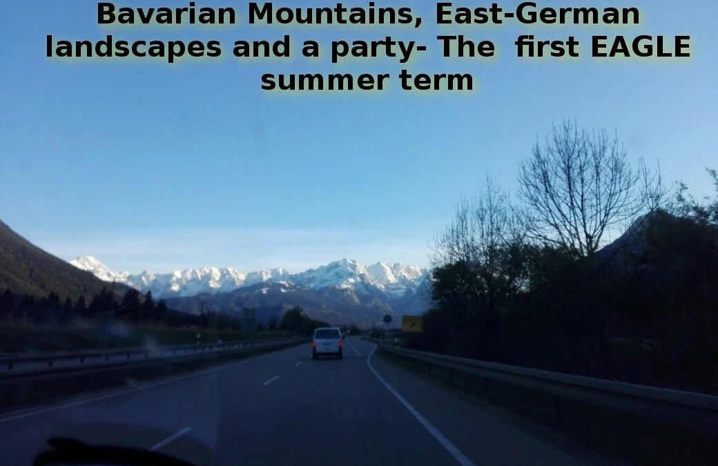 Bavarian Mountains, East-German Landscapes and a Party: The First EAGLE Summer Term