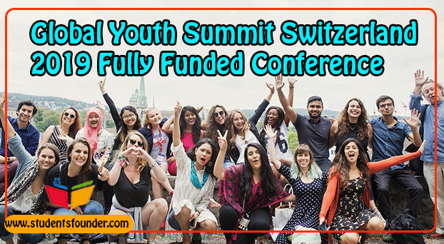 Global Youth Summit Switzerland 2019 Fully Funded - Students Founder