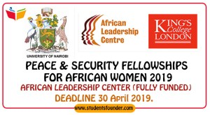 PEACE & SECURITY FELLOWSHIPS FOR AFRICAN WOMEN 2019 BY AFRICAN LEADERSHIP CENTER (FULLY FUNDED)