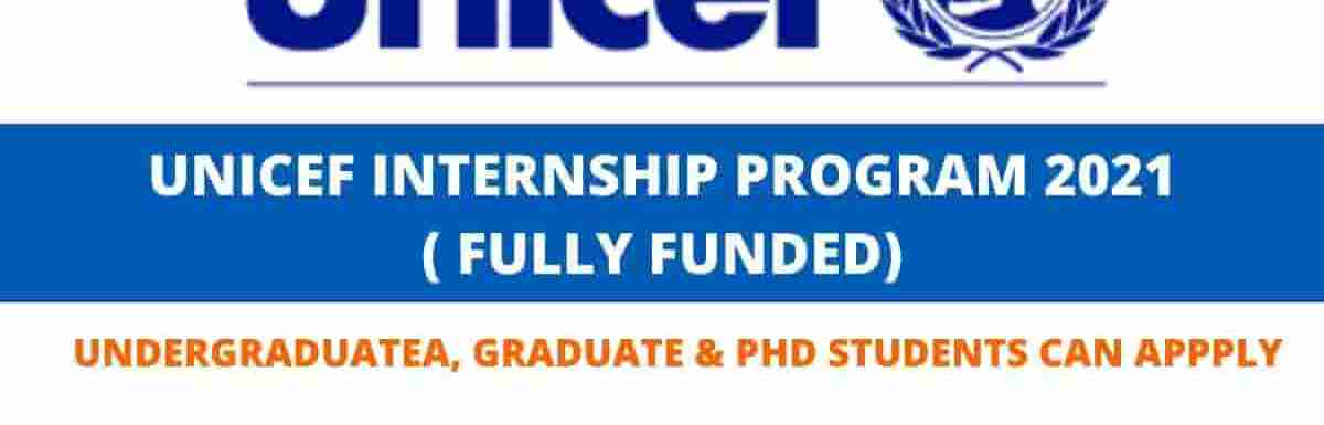 UNICEF Internship Program 2021 | Fully Funded by UNICEF