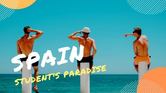 Spain Paradise for students