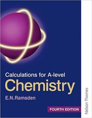 Calculations for A Level Chemistry Fourth Edition 4th Edition (EILEEN RAMSDEN)