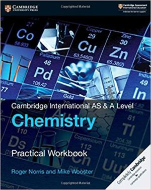 Cambridge International AS & A Level Chemistry Practical Workbook 2nd ed. Edition (ROGER NORRIS, MIKE WOOSTER)