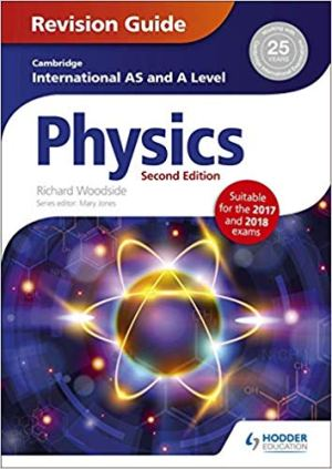 Cambridge International AS & A Level Physics Revision Guide second edition 2nd Edition (RICHARD WOODSIDE, CHRIS MEE)