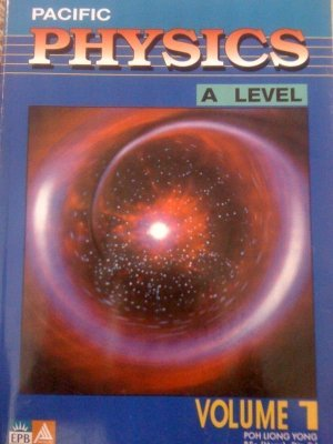 MARSHALL CAVENDISH Pacific A Level Physics Volume 1 (POH LION YONG)