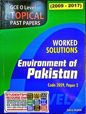 GCE O Level Topical Past Papers Worked Solutions Environment of Pakistan Paper-2 (ZAHRA SHAHID)