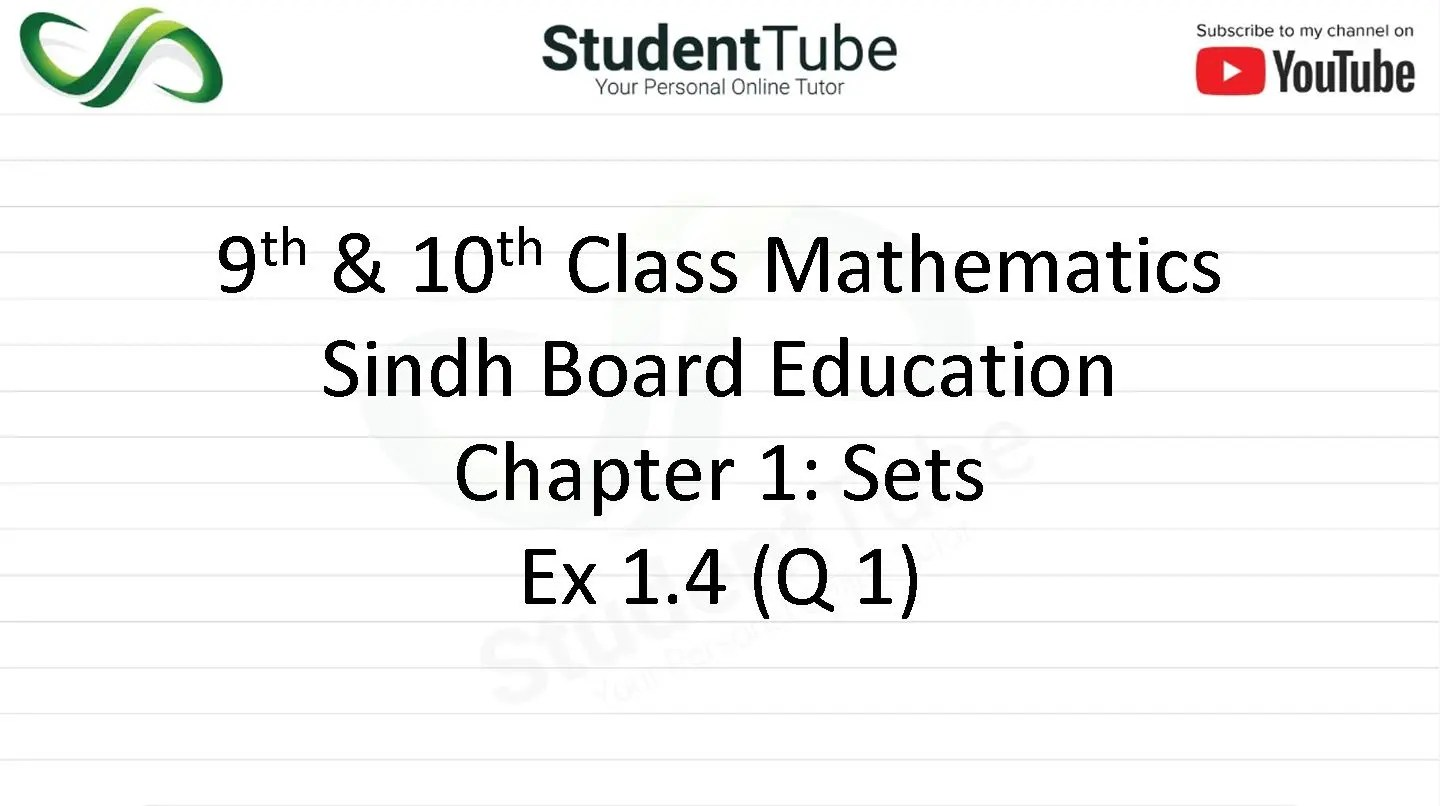 Chapter 1 - Exercise 1.4 Q 1 (9 & 10 Mathematics - Sindh Board) by Student Tube