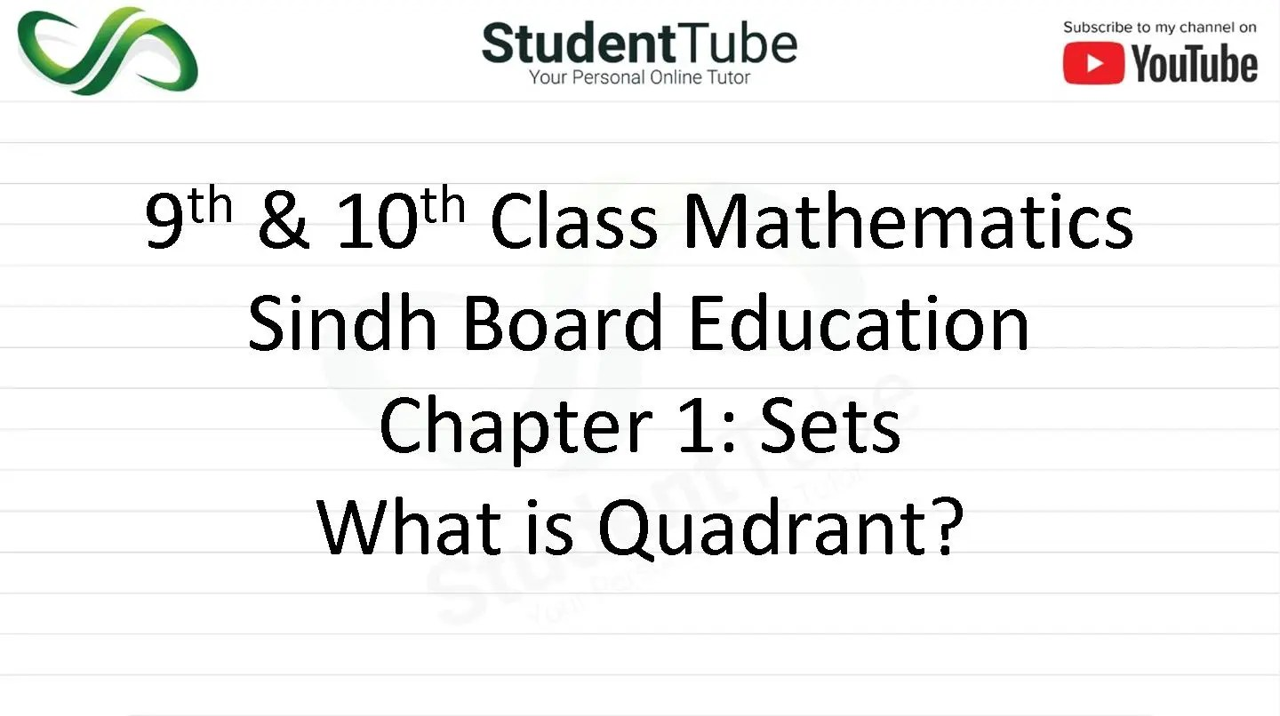 What is Quadrant - Chapter 1 (9 & 10 Mathematics - Sindh Board) by Student Tube