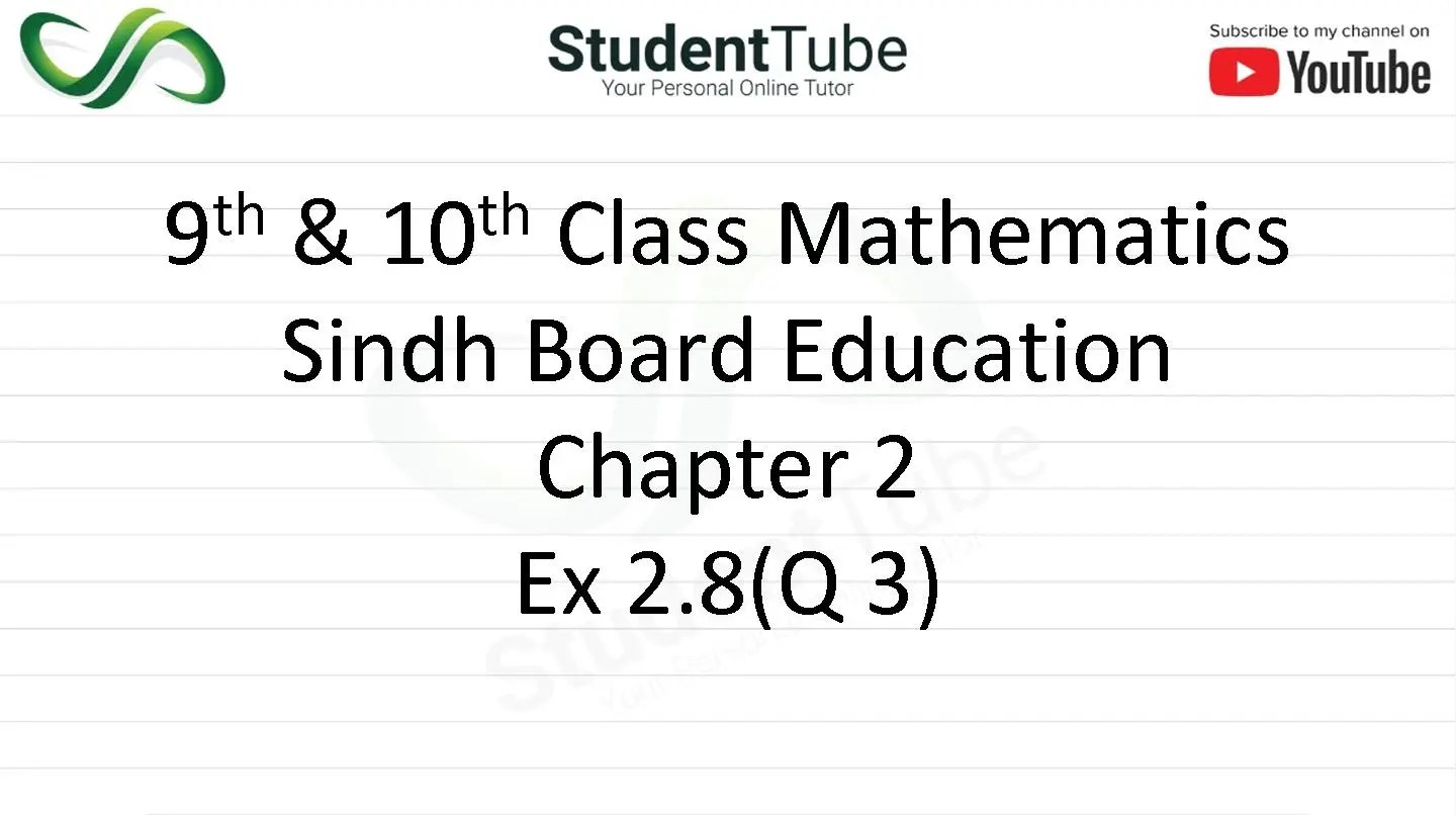 Chapter 2 - Exercise 2.8 Q 3 (9 & 10 Mathematics - Sindh Board) by Student Tube