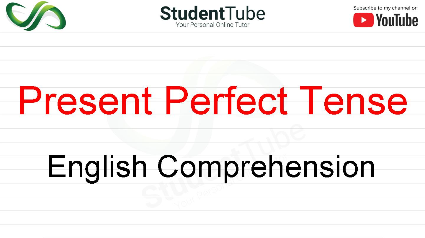 Present Perfect Tense - English Comprehension