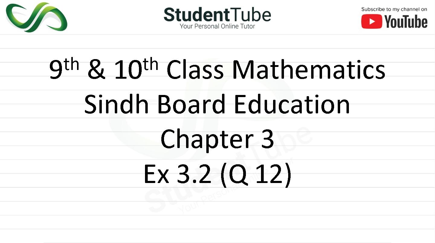 Chapter 3 - Exercise 3.2 Q 12 (9 & 10 Mathematics - Sindh Board) by Student Tube