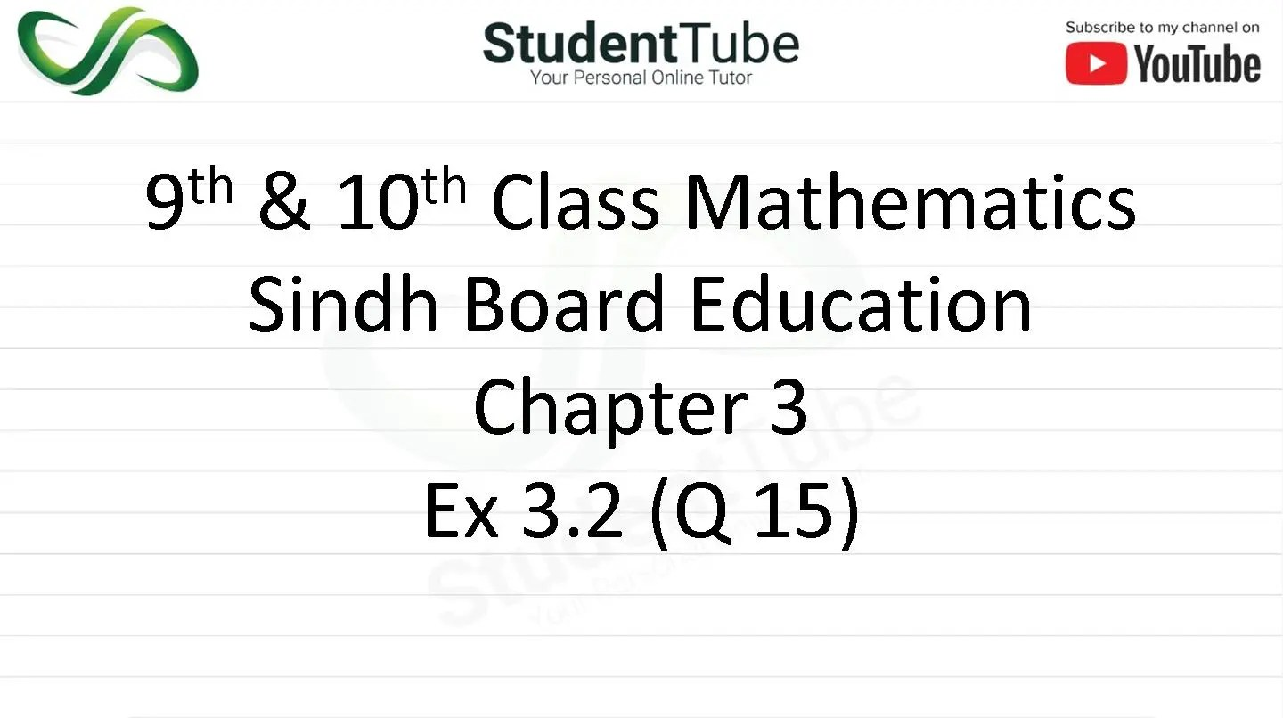 Chapter 3 - Exercise 3.2 Q 15 (9 & 10 Mathematics - Sindh Board) by Student Tube