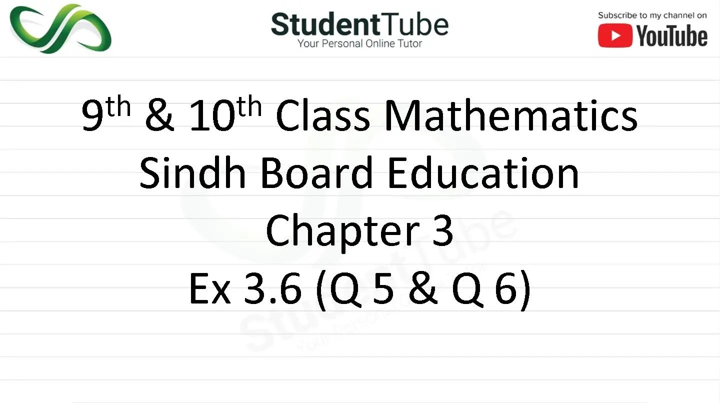 Chapter 3 - Exercise 3.6 Q 5 & 6 (9 & 10 Mathematics - Sindh Board) by Student Tube