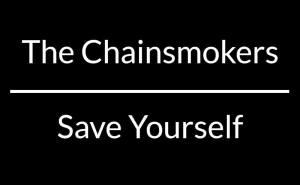 The Chainsmokersがライブでお馴染みの曲「Save Yourself」をリリース!
