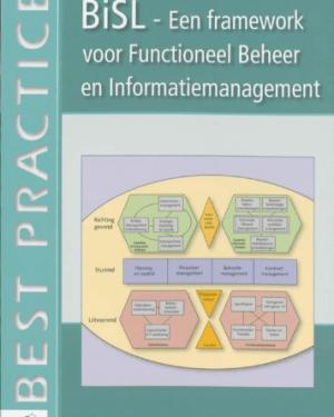 BISL, een Framework voor Functioneel Beheer en Informatiemanagement