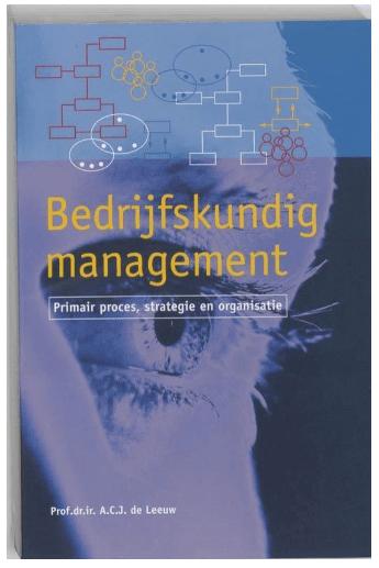 Bedrijfskundig management: primair proces, strategie en organisatie