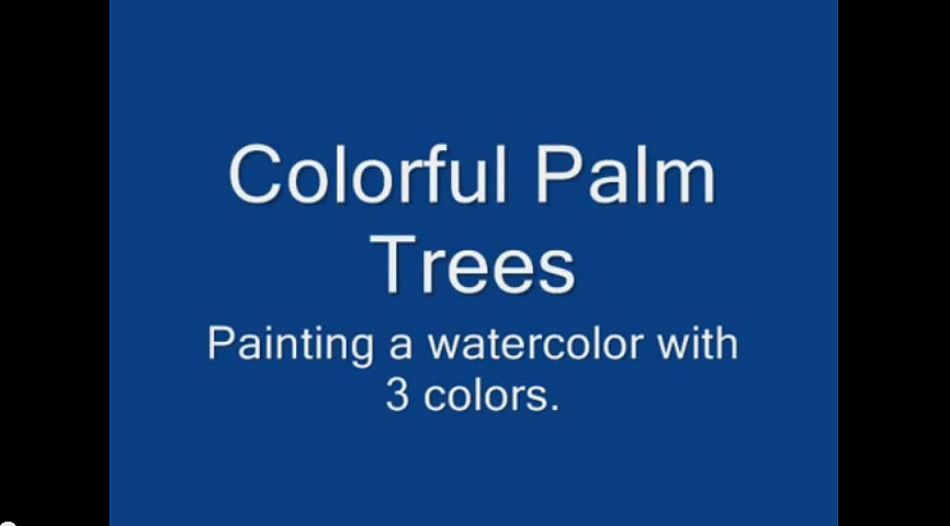 Art Lesson Video's – Paint a Watercolor Using 3 Colors
