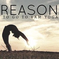 5 Reasons to go to 6am Yoga Class