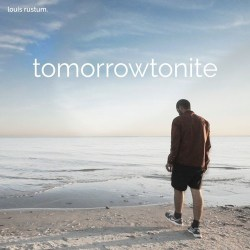 Louis Rustum – Tomorrowtonite