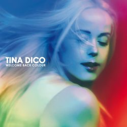 Tina Dickow – Welcome Back Colour